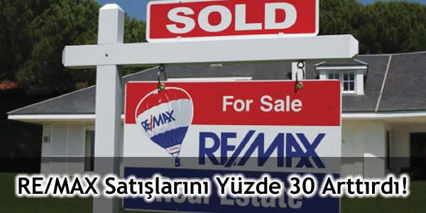 RE/MAX Satışlarını Yüzde 30 Arttırdı!
