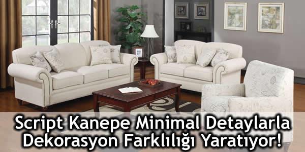 Script Kanepe Minimal Detaylarla Dekorasyon Farklılığı Yaratıyor!