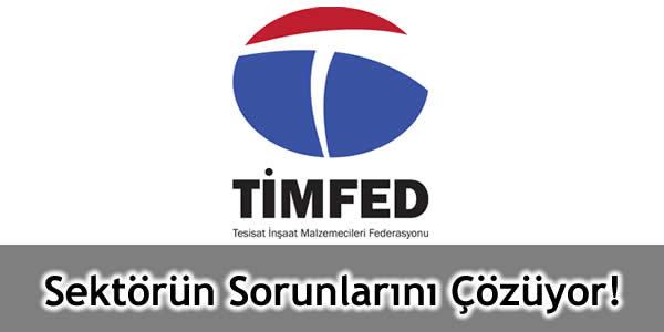 TİMFED, Sektörün Sorunlarını Çözüyor!