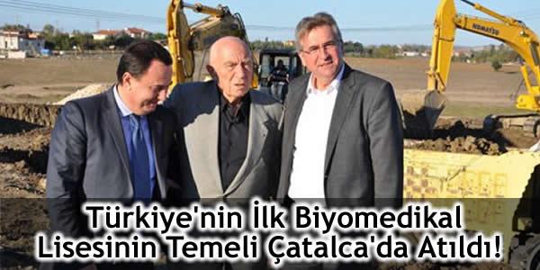 Türkiye'nin İlk Biyomedikal Lisesinin Temeli Çatalca'da Atıldı!