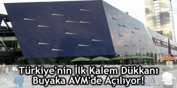 Türkiye'nin İlk Kalem Dükkanı Buyaka AVM'de Açılıyor!