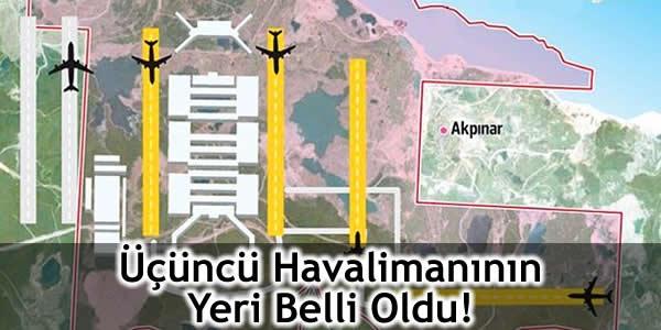 Üçüncü Havalimanının Yeri Belli Oldu!