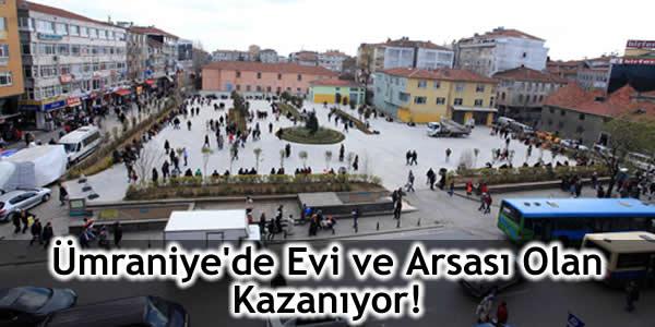 Ümraniye'de Evi ve Arsası Olan Kazanıyor!