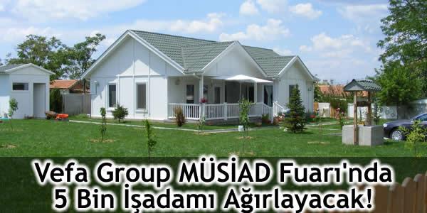 Vefa Group MÜSİAD Fuarı'nda 5 Bin İşadamı Ağırlayacak!