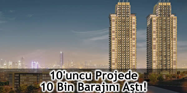 10'uncu Projede 10 Bin Barajını Aştı!