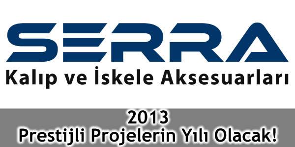2013 Prestijli Projelerin Yılı Olacak!
