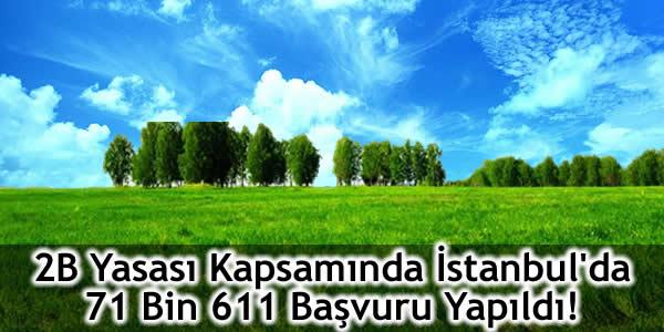 2B Yasası Kapsamında İstanbul'da 71 Bin 611 Başvuru Yapıldı!