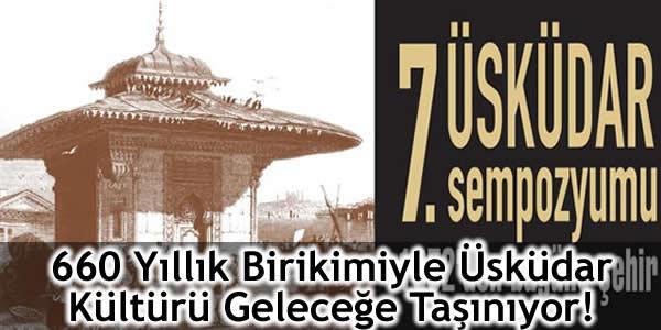 660 Yıllık Birikimiyle Üsküdar Kültürü Geleceğe Taşınıyor!