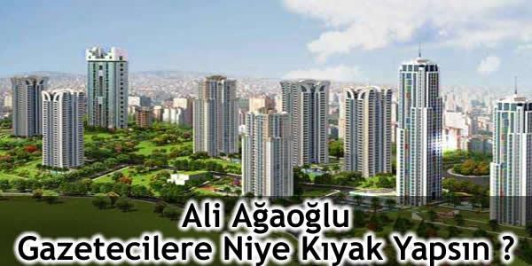 Ali Ağaoğlu Gazetecilere Niye Kıyak Yapsın ?