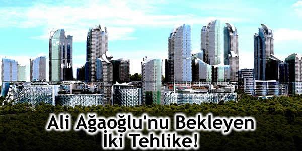 Ali Ağaoğlu'nu Bekleyen İki Tehlike!