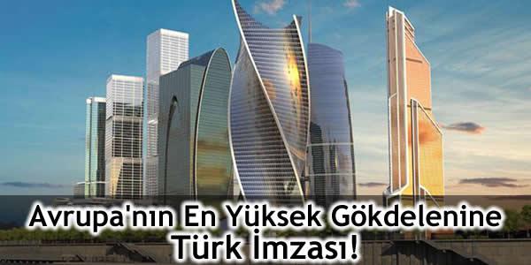 Avrupa'nın En Yüksek Gökdelenine Türk İmzası!