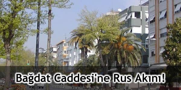 Bağdat Caddesi'ne Rus Akını!