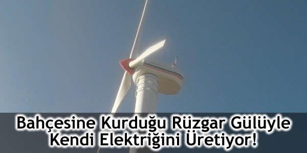 Bahçesine Kurduğu Rüzgar Gülüyle Kendi Elektriğini Üretiyor!