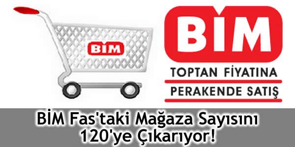BİM Fas'taki Mağaza Sayısını 120'ye Çıkarıyor!