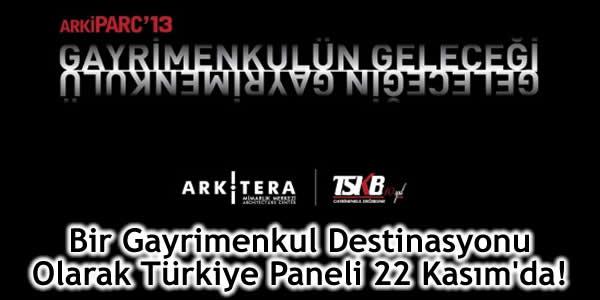 Bir Gayrimenkul Destinasyonu Olarak Türkiye Paneli 22 Kasım'da!