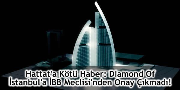 Diamond Of İstanbul'a İBB Meclisi'nden Onay Çıkmadı!