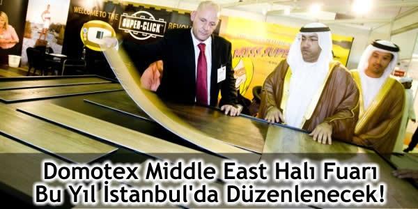 Domotex Middle East Halı Fuarı Bu Yıl İstanbul'da Düzenlenecek!