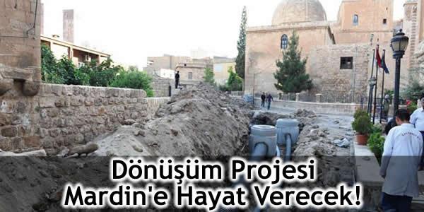 Dönüşüm Projesi Mardin'e Hayat Verecek!