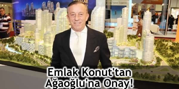 Emlak Konut'tan Ağaoğlu'na Onay!