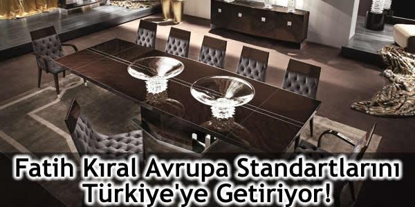 Fatih Kıral Avrupa Standartlarını Türkiye'ye Getiriyor!