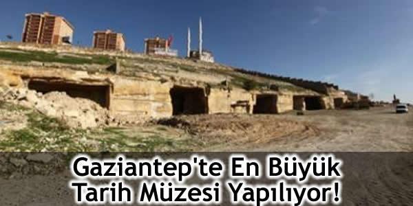 Gaziantep'te En Büyük Tarih Müzesi Yapılıyor!