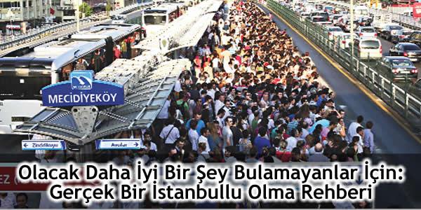 Gerçek Bir İstanbullu Olma Rehberi!