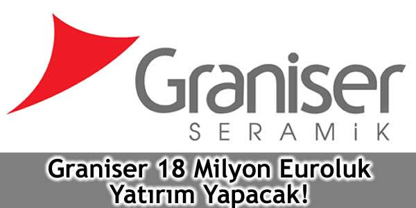 Graniser 18 Milyon Euroluk Yatırım Yapacak!