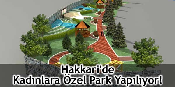 Hakkari'de Kadınlara Özel Park Yapılıyor!