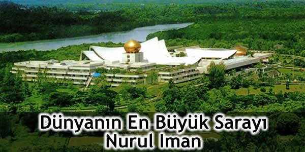 Hassanal Bolkiah Dünyanın En Büyük Sarayı Nurul Iman'da Yaşıyor!