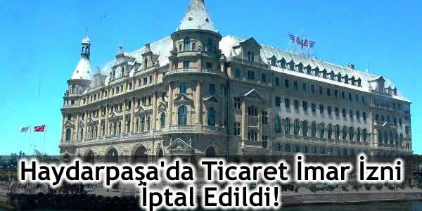 Haydarpaşa'da Ticaret İmar İzni İptal Edildi!