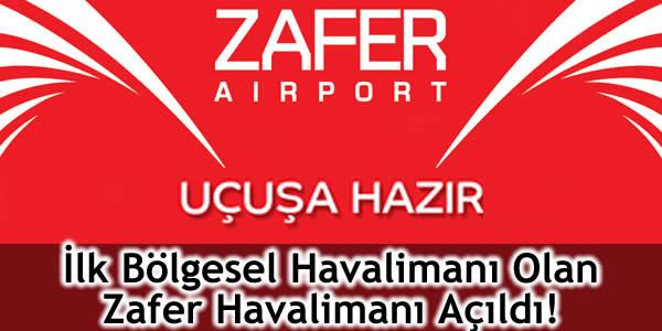 İlk Bölgesel Havalimanı Olan Zafer Havalimanı Açıldı!