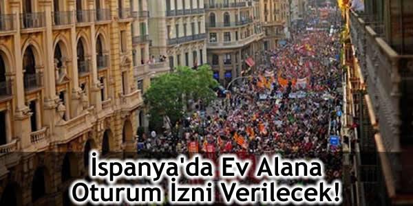 İspanya'da Ev Alana Oturum İzni Verilecek!