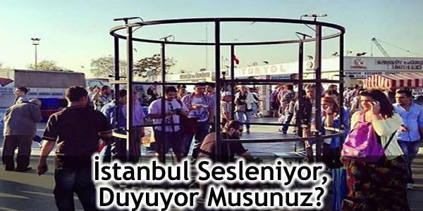 İstanbul Sesleniyor, Duyuyor Musunuz?