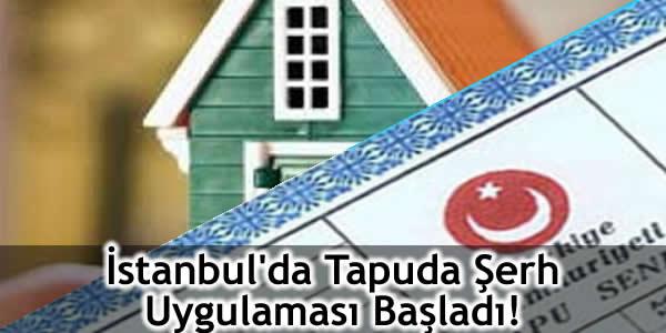 İstanbul'da Tapuda Şerh Uygulaması Başladı!