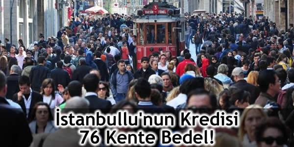 İstanbullu'nun Kredisi 76 Kente Bedel!