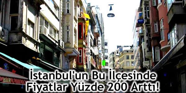 İstanbul'un Bu İlçesinde Fiyatlar Yüzde 200 Arttı!