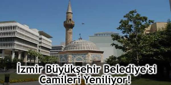 İzmir Büyükşehir Belediye'si Camileri Yeniliyor!