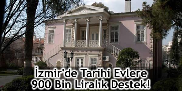 İzmir'de Tarihi Evlere 900 Bin Liralık Destek!