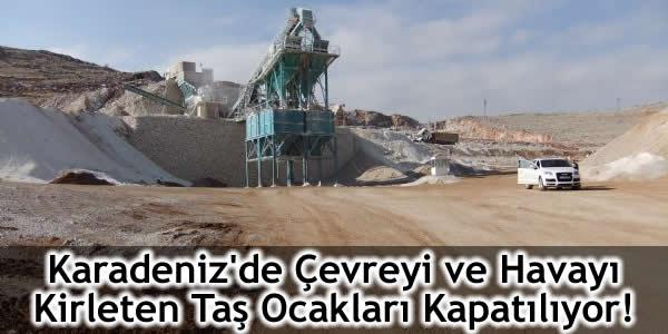Karadeniz'de Çevreyi ve Havayı Kirleten Taş Ocakları Kapatılıyor!