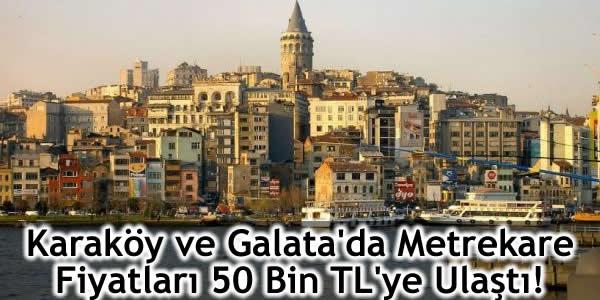 Karaköy ve Galata'da Metrekare Fiyatları 50 Bin TL'ye Ulaştı!