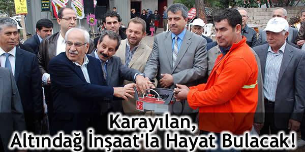 Karayılan, Altındağ İnşaat'la Hayat Bulacak!