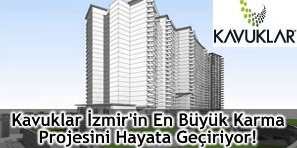 Kavuklar İzmir'in En Büyük Karma Projesini Hayata Geçiriyor!