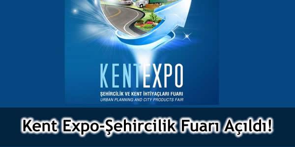 Kent Expo-Şehircilik Fuarı Açıldı!