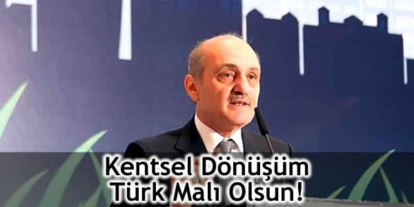 Kentsel Dönüşüm Türk Malı Olsun!