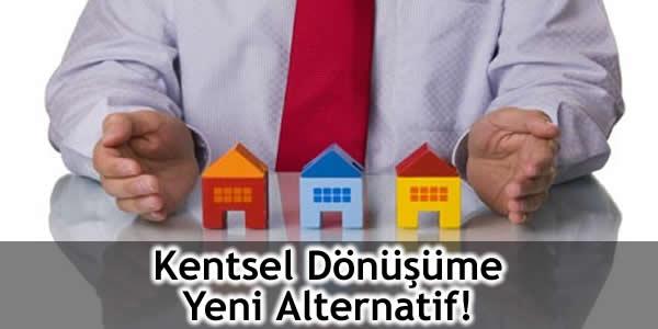 Kentsel Dönüşüme Yeni Alternatif!