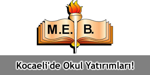 Kocaeli'de Okul Yatırımları!