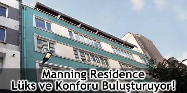Manning Residence Lüks ve Konforu Buluşturuyor!