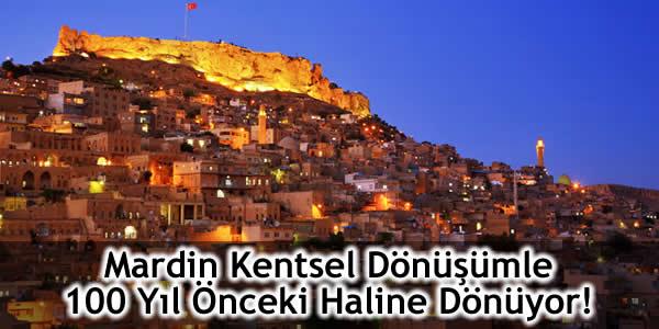 Mardin Kentsel Dönüşümle 100 Yıl Önceki Haline Dönüyor!