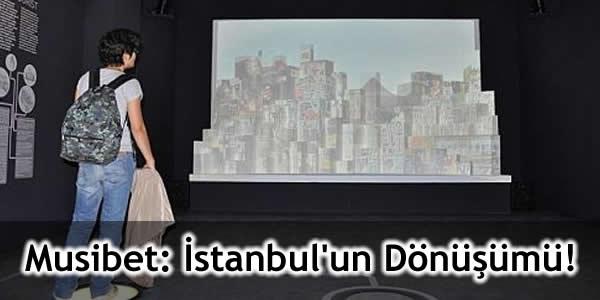 Musibet: İstanbul'un Dönüşümü!