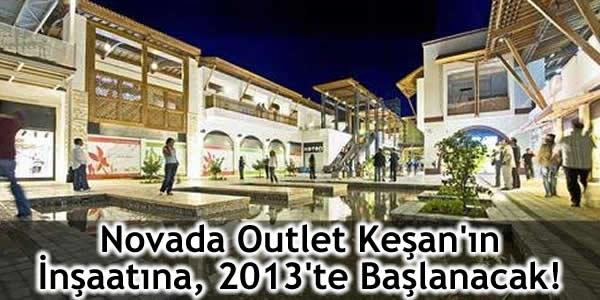 Novada Outlet Keşan'ın İnşaatına, 2013'te Başlanacak!